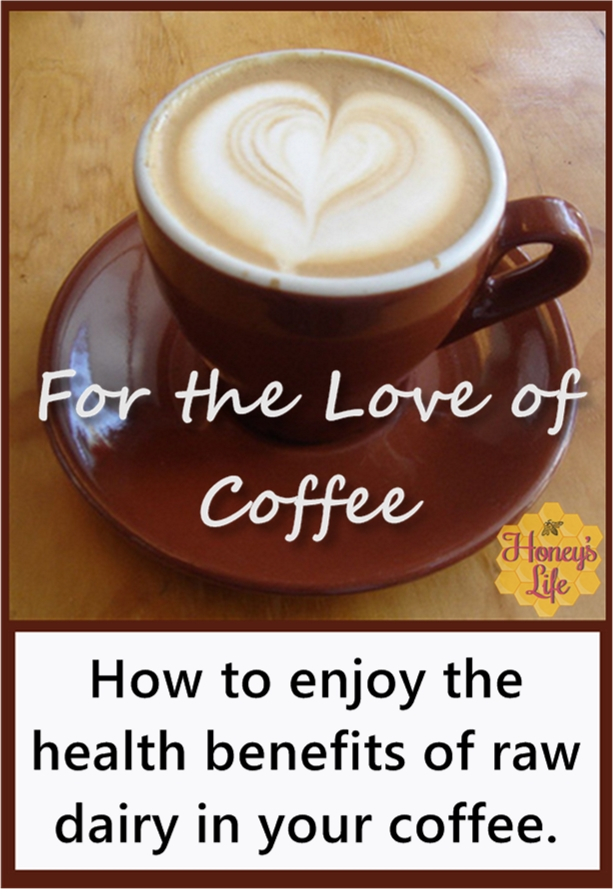 How to Enjoy the Health Benefits of Raw Dairy in Your Coffee
