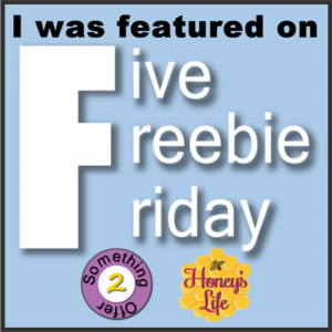 This is the snazzy button that shares a blogger was featured at Five Freebie Friday!