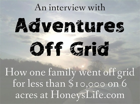 Adventures off grid Interview at HoneysLife.com